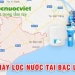 Máy lọc nước tại Bạc Liêu – Máy Lọc Nước Tại Bạc Liêu Mua Ở Đâu Uy Tín? Giá Bao Nhiêu?