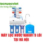 Máy lọc nước Karofi 9 lõi – Máy lọc nước Karofi 9 lõi có giá bao nhiêu?