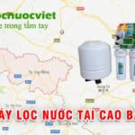 Máy lọc nước tại Cao Bằng – Cung cấp máy lọc nước tỉnh Cao Bằng