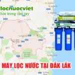 Máy lọc nước tại Đắk Lắk – Công ty sản xuất máy lọc nước tại Đắk Lắk
