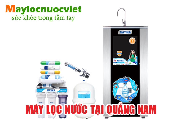 Máy lọc nước tại Quảng Nam - Công ty máy lọc nước tại Quảng Nam