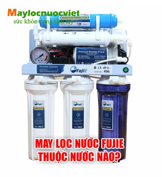 Máy lọc nước RO Fujie của nước nào sản xuất!