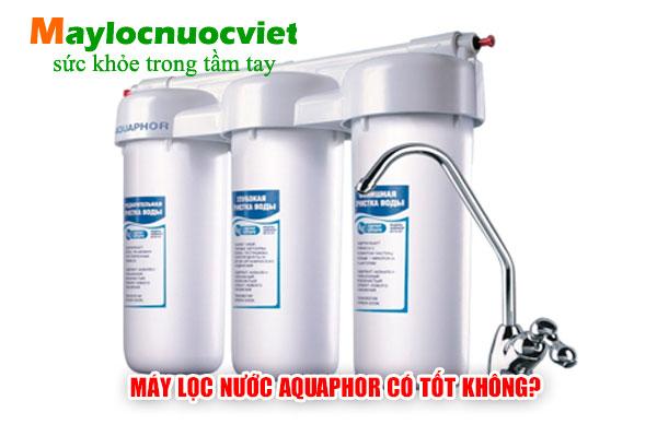Máy lọc nước Aquaphor dùng ra sao, có tốt không?
