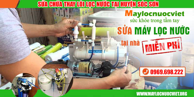 Sửa Chữa Máy Lọc Nước Tại Huyện Sóc Sơn