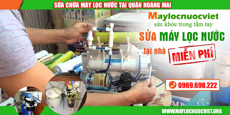 Sửa máy lọc nước tạiQuận Hoàng Mai Miễn Phí 100%