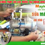 Sửa máy lọc tại quận Long Biên Hà Nội – Thay lõi lọc nước