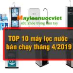 Top 10 chiếc máy lọc nước bán chạy nhất tháng 9/2019