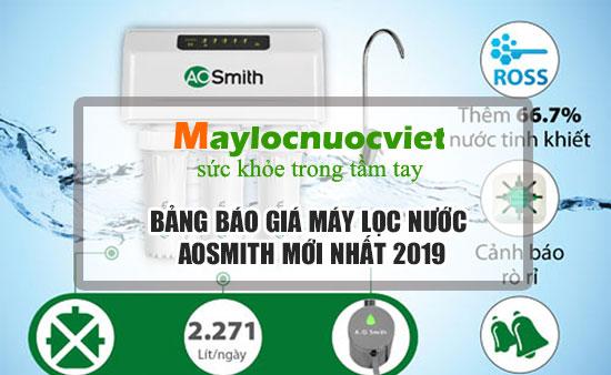 Bảng báo giá Máy lọc nước AO Smith mới nhất 2019