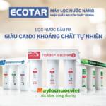 Đánh giá máy lọc nước nano geyser ecotar 4 tại Việt Nam