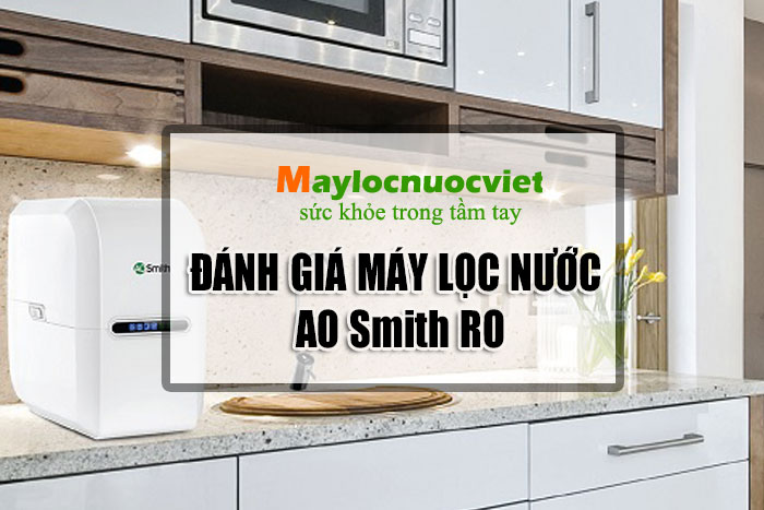 Người tiêu dùng có nên mua máy lọc nước AO Smith hay không?