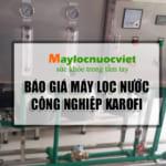 Bảng Giá máy lọc nước công nghiệp Karofi chính hãng tại Hà Nội